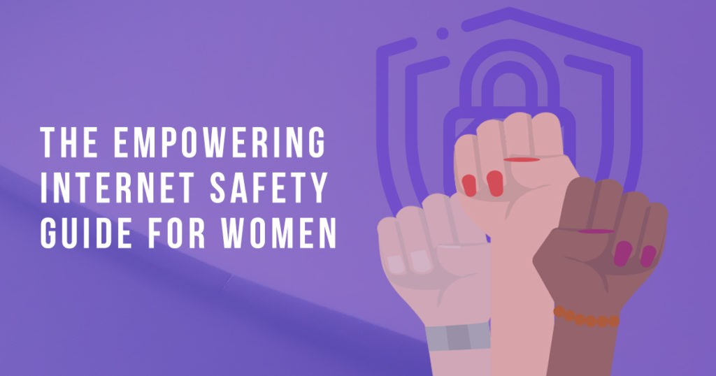 An Empowering Internet Safety Guide for Women - Newslibre