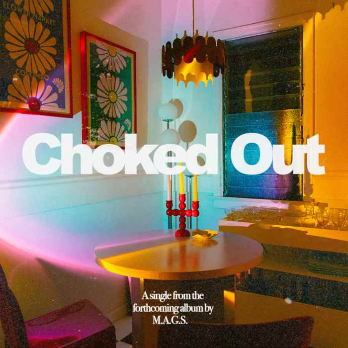 """M.A.G.S. Releases Indie Dream Pop Banger """"Choked Out"""" - Newslibre"""