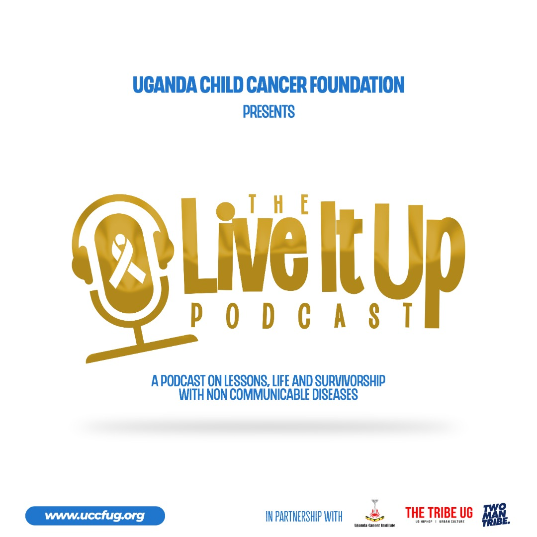 Uganda Child Cancer Foundation launches the Live It Up Podcast - Newslibre